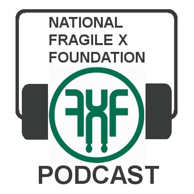 National Fragile X Foundation Podcast