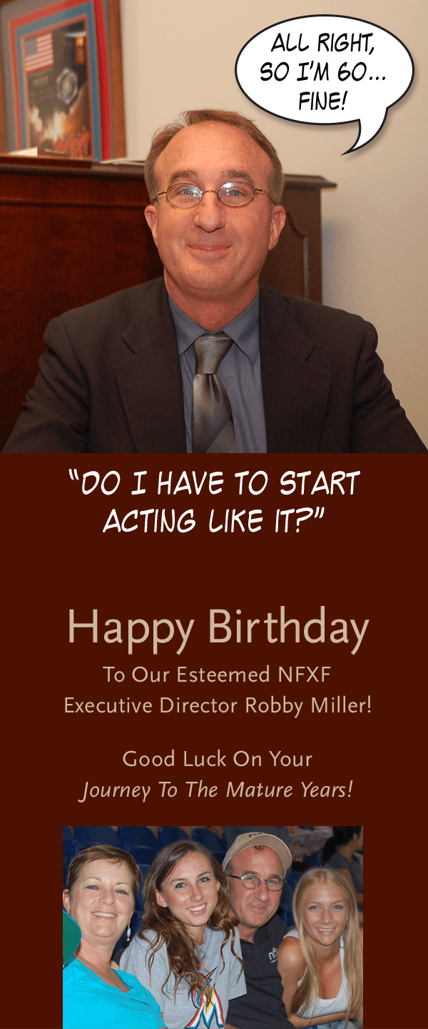 Happy Birthday To Our Esteemed NFXF Executive Director Robby Miller!