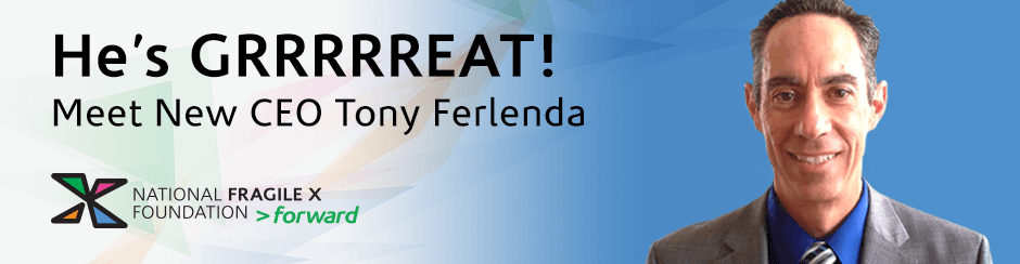 Tony Ferlenda named new CEO of the National Fragile X Foundation