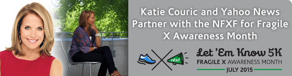 Katie Couric and Yahoo News Partner with the NFXF for Fragile X Awareness Month