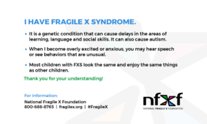 I have Fragile X syndrome card with FXS information