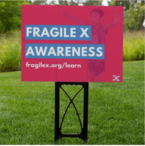 fragile x awareness yard sign