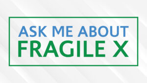 Zoom background with text: Ask me about Fragile X