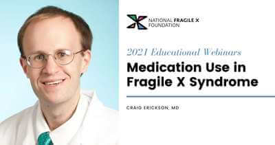 medication use in fragile x syndrome with dr. craig erickson