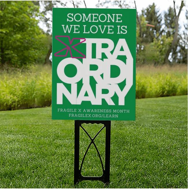 someone we love is xtraordinary fragile x yard sign