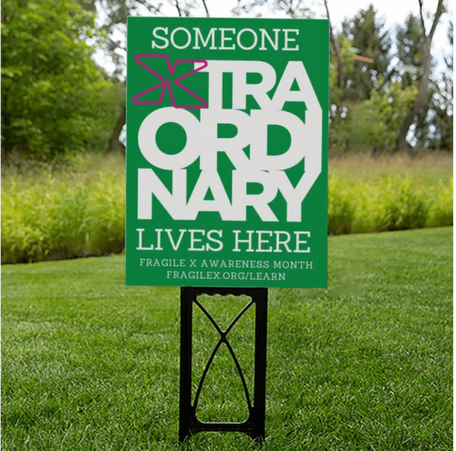 someone xtraordinary lives here fragile x yard sign