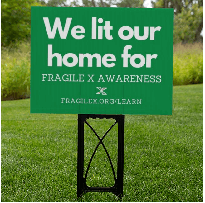 we lit our home for fragile x awareness yard sign