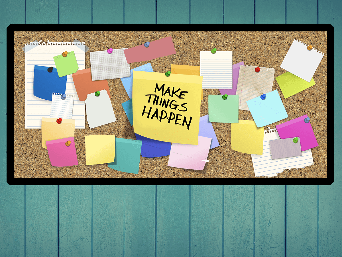 Post-It note on bulletin board for Make Things Happen