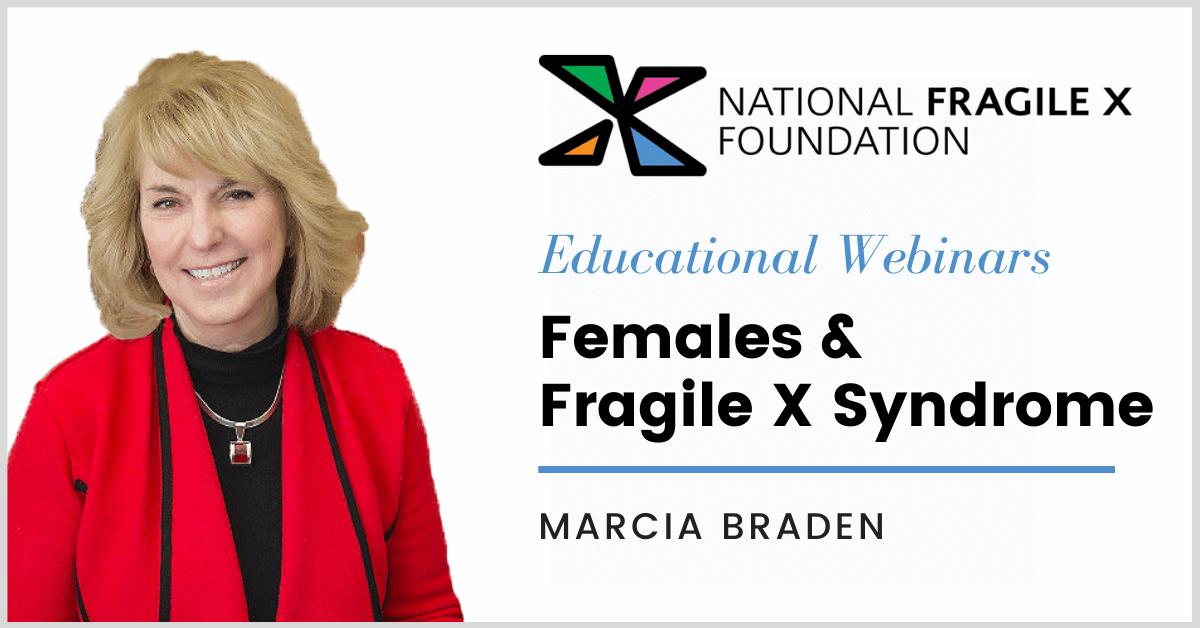 Marcia Braden webinar Females and Fragile X Syndrome