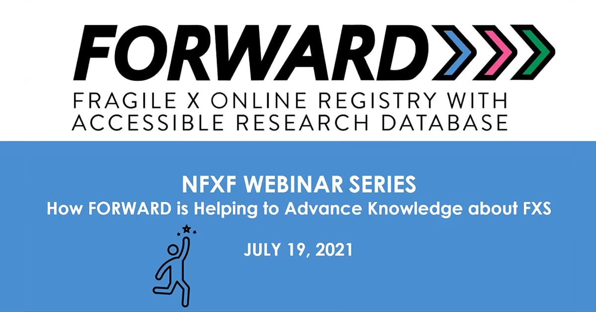 NFXF Webinar Series: How FORWARD is Advancing Our Understanding of Fragile X Syndrome