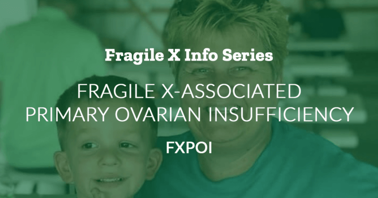 Fragile X Info Series: Fragile X-Associated Primary Ovarian Insufficiency (FXPOI)