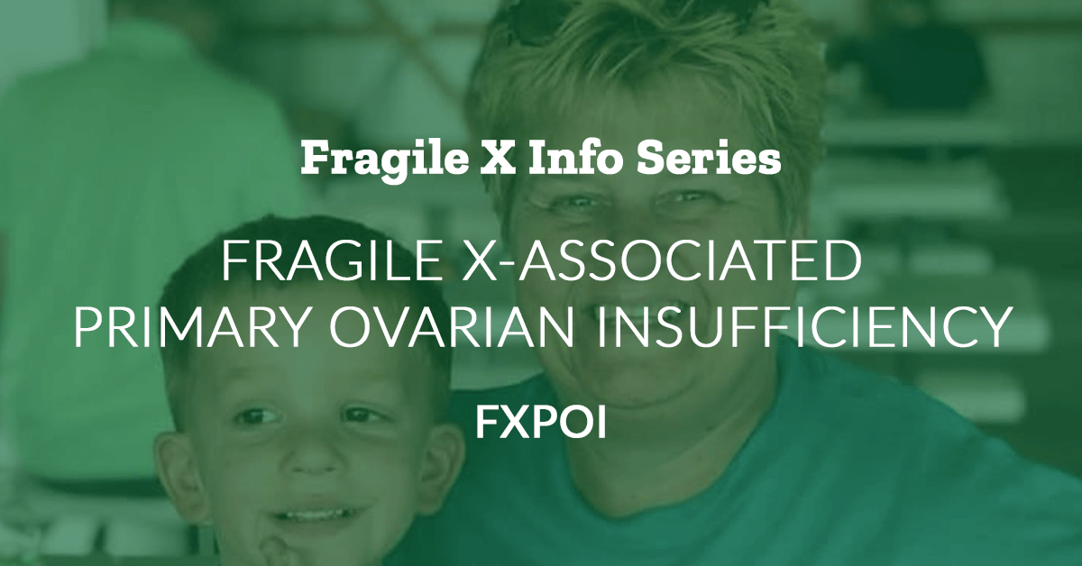 Fragile X Info Series: Fragile X-Associated Primary Ovarian Insufficiency