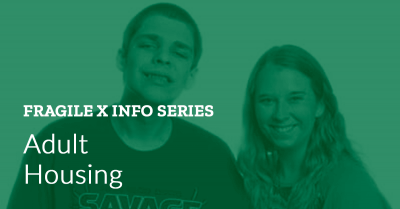 Fragile X Info Series: Adult Housing