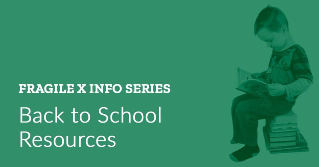Fragile X Info Series: Back-to-School Resources