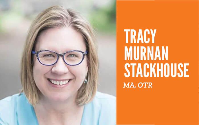 Tracy Murnam Stackhouse, MA, OTR
